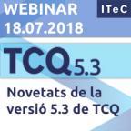 """Webinar """"Novetats de la versió 5.3 de TCQ"""""""