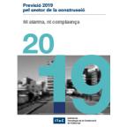 Descarrega't la Previsió del sector de la construcció per al 2019