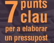 7 punts clau per a elaborar un pressupost