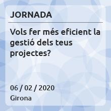 Jornada a Girona: Vols fer més eficient la gestió dels teus projectes?