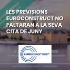 Les previsions Euroconstruct no faltaran a la seva cita de juny