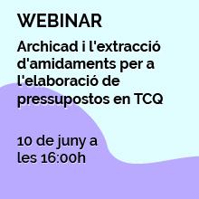Webinar: Archicad i l'extracció d'amidaments per a l'elaboració de pressupostos en TCQ