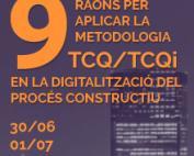 9 raons per a aplicar la metodologia TCQ/TCQi en la digitalització del procés constructiu