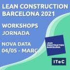 Jornada i workshops de Lean Construction Barcelona es posposen pel 2021