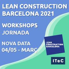 Jornada i workshops de Lean Construction Barcelona es posposen pel 2021