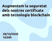 Augmentem la seguretat dels nostres certificats amb tecnologia blockchain